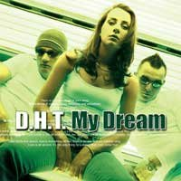 DHT - My Dream