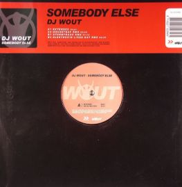 Dj Wout - Somebody Else