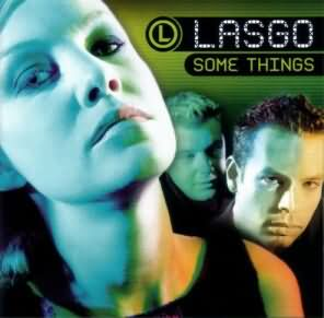 Lasgo - Some Things CD Review