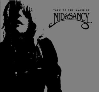 Nid & Sancy - Talk to the machine CD Album review