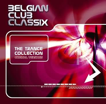 Belgian Club Classix - The Trance Collection