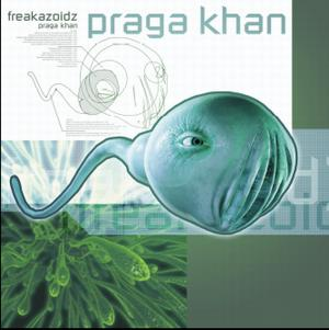 Praga Kahn - Freakazoid CD review