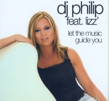 Dj Philip feat. Lizz' parker - Let The Music guide you CD Single cover
