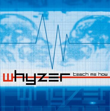 Whyzer - Teach me how CD Single