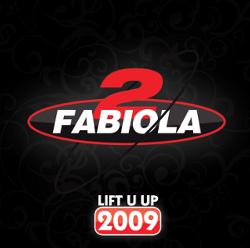 2 Fabiola Lift U Up 2009